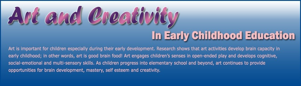 learning value of visual arts ece Creativity development in early childhood:  creativity in early childhood the role of educators  play that has value for creative learning has its.